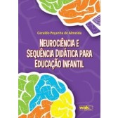 NEUROCIENCIA E SEQUENCIA DIDATICA PARA EDUCACAO INFANTIL